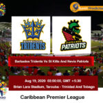 Barbados Tridents Vs St Kitts And Nevis Patriots Match Prediction