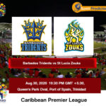 Barbados Tridents Vs St Lucia Zouks Match Prediction